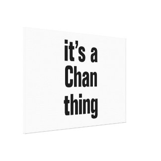 its a chan thing canvas print