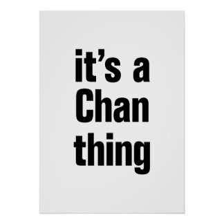 its a chan thing poster