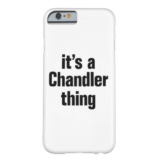 its a chandler thing barely there iPhone 6 case