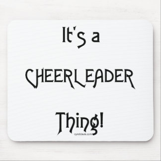 It's A Cheerleader Thing Mousepads