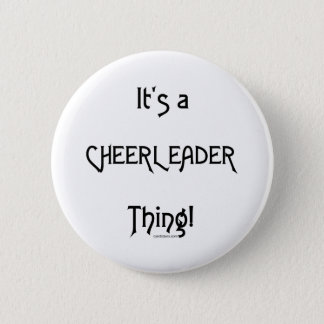 It's A Cheerleader Thing Pinback Button