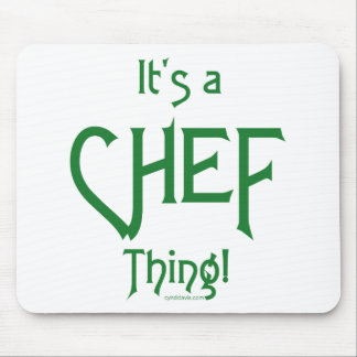 It's a Chef Thing! Mouse Pad