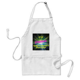 It's a Chelsea thing. You wouldn't understand! Adult Apron