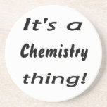 It's a chemistry thing! Science attitude design Drink Coasters