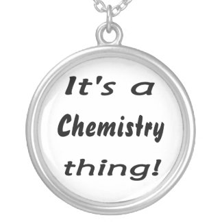 It's a chemistry thing! Science attitude design Silver Plated Necklace