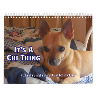 It's A Chi Thing Chihuahua Calendar