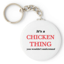 It's a Chicken thing, you wouldn't understand Keychain