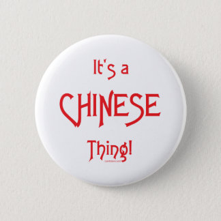 It's a Chinese Thing! Pinback Button