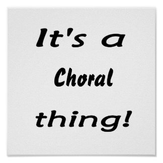 It's a choral thing! poster