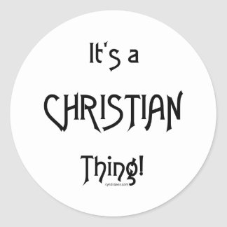 It's a Christian Thing! Round Stickers