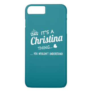 It's a Christina thing iPhone 7 Plus Case