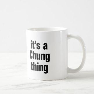 its a chung thing coffee mug
