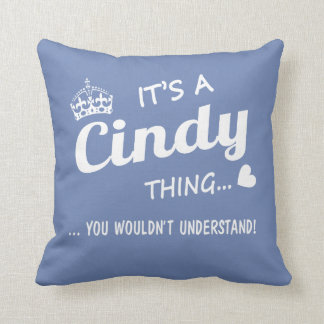 It's a Cindy thing Throw Pillow