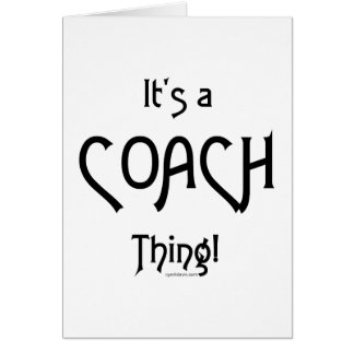 It's a Coach Thing! Greeting Card