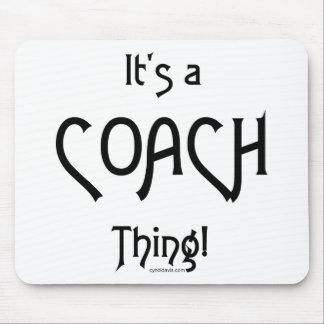 It's a Coach Thing! Mousepad