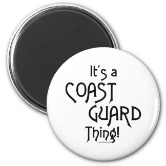 It's a Coast Guard Thing! 2 Inch Round Magnet