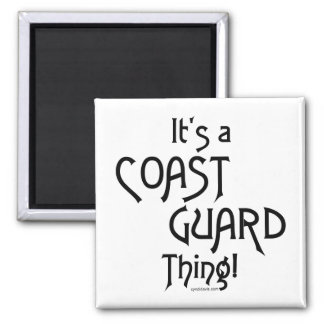 It's a Coast Guard Thing! 2 Inch Square Magnet