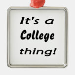 It's a college thing! christmas tree ornament