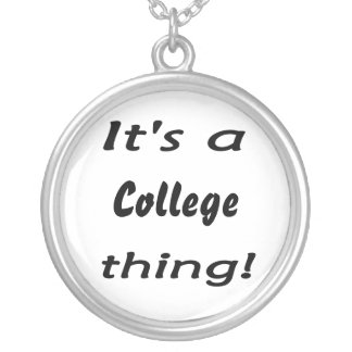 It's a college thing! pendant