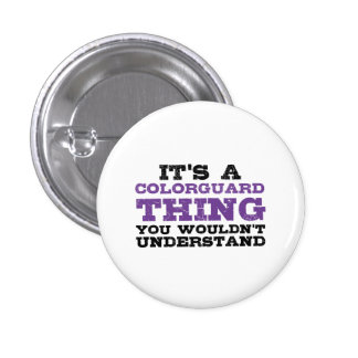 It's a Colorguard Thing Pinback Button