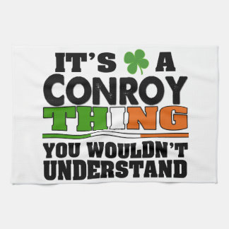 It's a Conroy Thing You Wouldn't Understand Towel