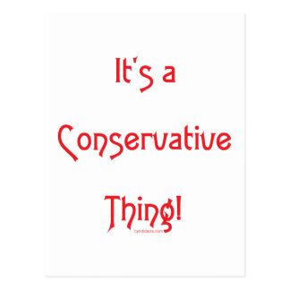 It's a Conservative Thing! Postcard