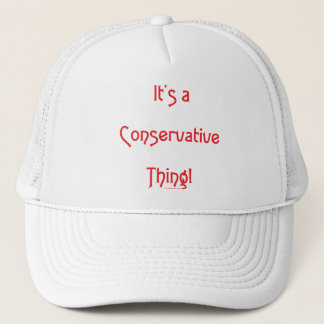 It's a Conservative Thing! Trucker Hat