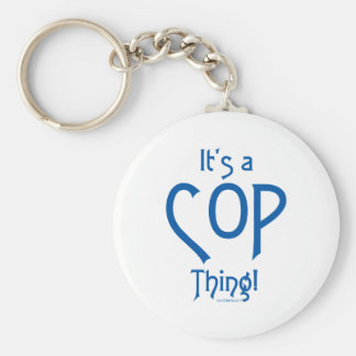 It's a Cop Thing! Keychains