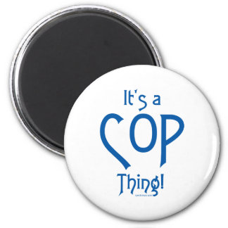 It's a Cop Thing! Magnets