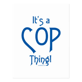It's a Cop Thing! Postcard