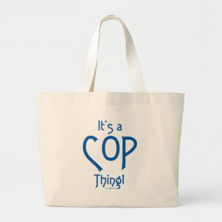 It's a Cop Thing! Tote Bag