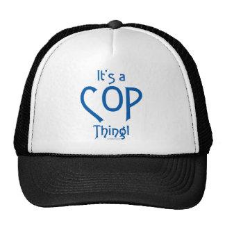 It's a Cop Thing! Trucker Hat