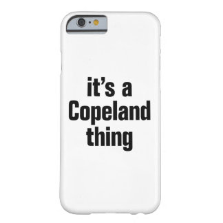 its a copeland thing barely there iPhone 6 case