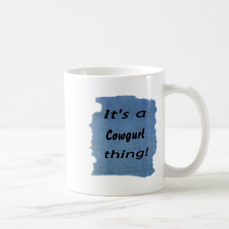 It's a cowgurl thing! coffee mug