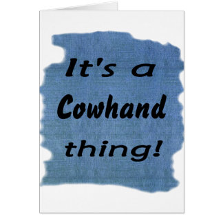 It's a cowhand thing! card