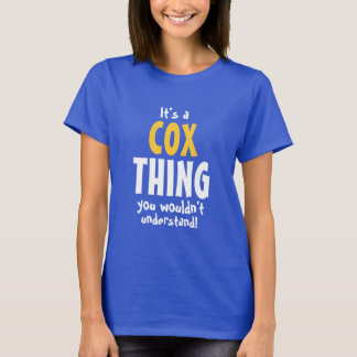 It's a Cox thing you wouldn't understand T-Shirt