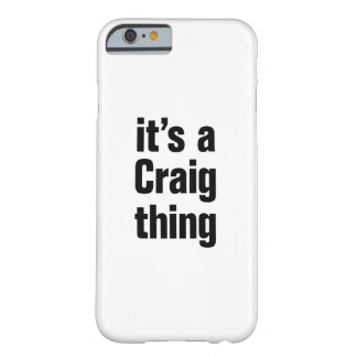 its a craig thing barely there iPhone 6 case