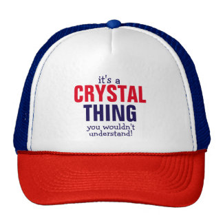 It's a Crystal thing you wouldn't understand Trucker Hat