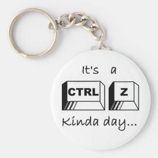 It's a Ctrl-Z Kinda Day Keychain