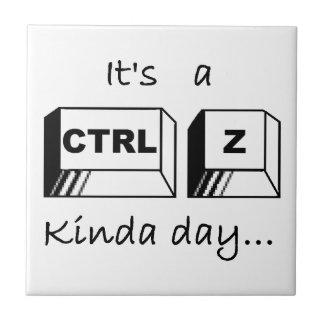 It's a Ctrl-Z Kinda Day Tile