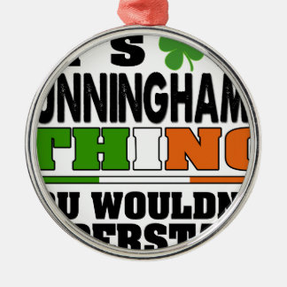 It's a Cunningham Thing You Wouldn't Understand. Metal Ornament