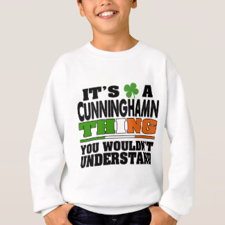 It's a Cunningham Thing You Wouldn't Understand. Sweatshirt