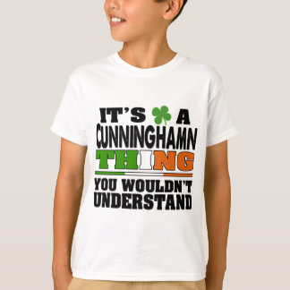 It's a Cunningham Thing You Wouldn't Understand. T-Shirt