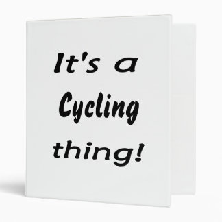 It's a cycling thing! binder