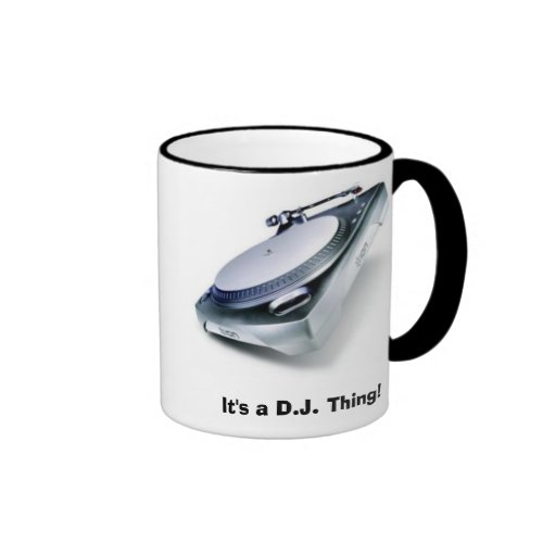 It's a D.J. Thing! Ringer Coffee Mug