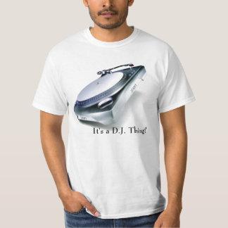 It's a D.J. Thing! T-shirt