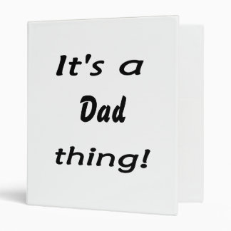 It's a dad thing! binder