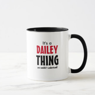 It's a Dailey thing you wouldn't understand! Mug