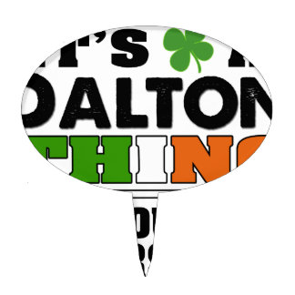 It's a Dalton Thing You Wouldn't Understand. Cake Topper