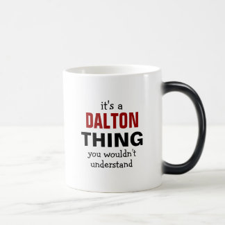 It's a Dalton thing you wouldn't understand Magic Mug